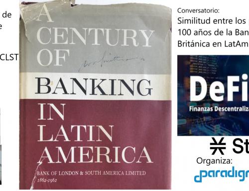 Video de Conversatorio sobre Similitud entre los primeros 100 años de la Banca Británica en LatAm y el DeFi